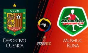 DEPORTIVO CUENCA vs MUSHUC RUNA EN VIVO GOL TV LIGA PRO