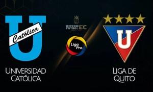 U. CATÓLICA vs LIGA DE QUITO EN VIVO GOL TV LIGA PRO