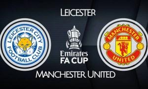 Leicester - Manchester United EN VIVO ONLINE partido por los cuartos de final de la FA Cup