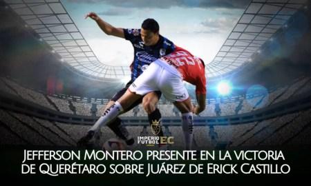 Jefferson Montero presente en la victoria de Querétaro sobre Juárez de Erick Castillo