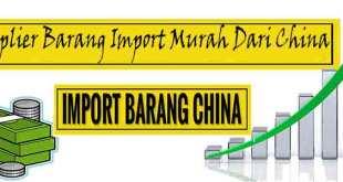 Suplier Barang Import Murah Dari China