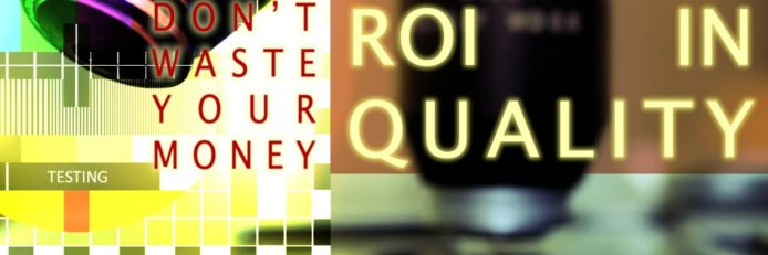 Banner: Don't waste your money: ROI in quality