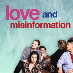 bright blue poster that reads Love and Misinformation with pictures of the cast members