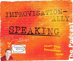 Improvisationally Speaking the Podcast is a production of Improv Alive LLC © 2017. All rights reserved.