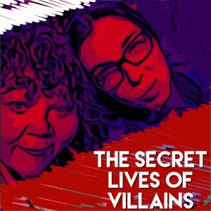 The Secret Lives of Villains