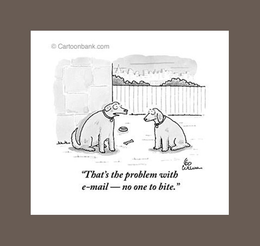 New Yorker Cartoon Leo Cullum The Problem with Email