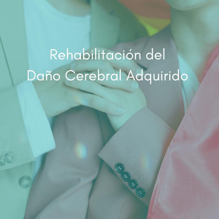 Rehabilitación Cognitiva Daño Cerebral Adquirido