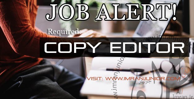 Copy Editor Job  ImranjuniorCom