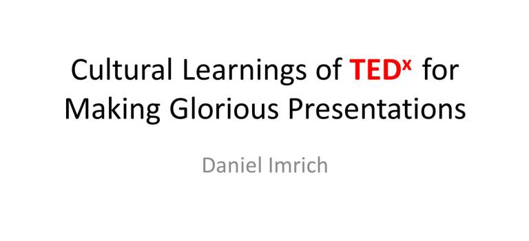 Cultural Learnings of TEDx Vienna for Making Glorious Presentations