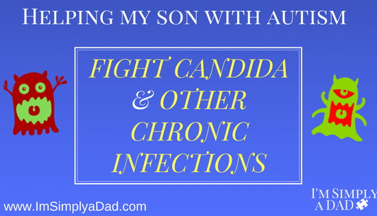 Good diet & targeted meds are helping our son with autism fight candida. No more 2am wake up calls, extreme food tantrums, & uncontrollable laughter