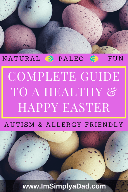 Complete guide to a happy, healthy Easter. Simple ideas for natural Easter baskets for all families. Great ideas for young kids, children with autism and/or special needs. These are perfect for those on special diets or needing allergy friendly easter baskets. Help keep your Easter sugar free and fun this year. #easter