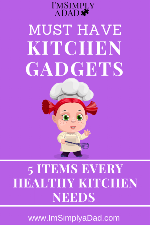 Must Have Kitchen Gadgets: Every family cook needs these 5 kitchen items to make their whole foods diet and healthy lifestyle easier.  These 5 tools help frugal parents like me eat better and cook dinner with my kids all while saving money.