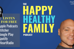 Happy Healthy Family Podcast