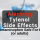 Tylenol Side Effects: Is Acetaminophen Really Safe For Kids(or adults)? Research is now showing that Tylenol use carries a lot of risk especially for pregnant women, babies, and young children. Asthma, Autism, ADHD, Behavioral problems, lowered IQ have all been linked to #acetaminophen use in kids and pregnancy. Older kids and adults also have plenty of risk as well. Learn the information you need so that you can decide if the short term benefits of #Tylenol for fever, pain, teething… are worth the long term risks.