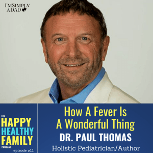 Fevers Are A Wonderful Thing: Treating fevers in kids, when to worry, and why fevers are actually a good thing. Plus, we discuss flu shots, alternatives to #acetaminophen, and how phones/screens are messing up our kids' brains. #fevers #drpaulthomas