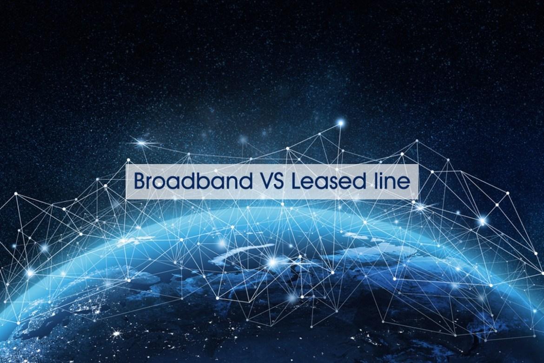 Broadband VS Leased line