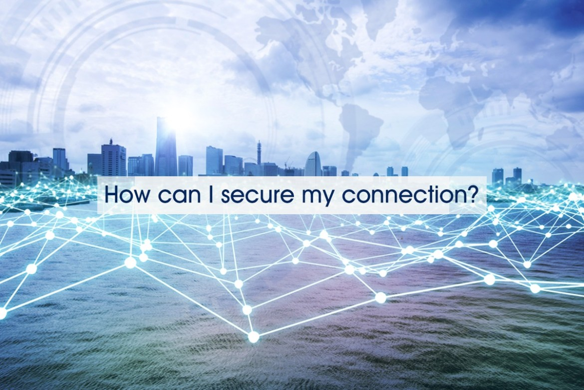 How can I secure my connection