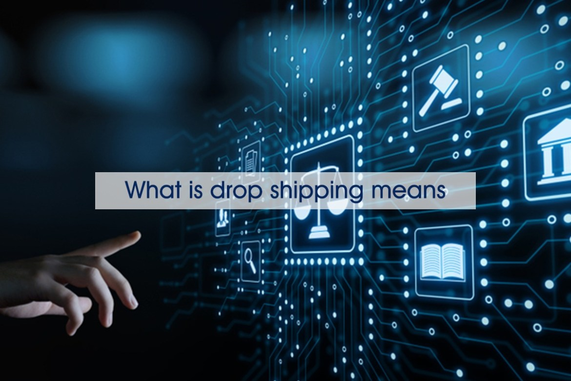 What is drop shipping means