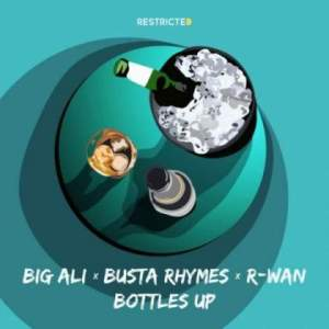 Download mp3: Big Ali Ft Busta Rhymes & R-Wan – Bottles Up