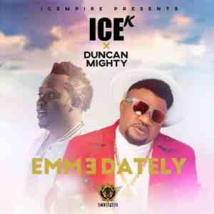 Download mp3: Duncan Mighty & Ice K (Artquake) – Emmedately