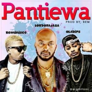 Download mp3: Lord Of Ajasa – Pantiewa ft. Reminisce & Oladips