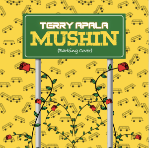 DOWNLOAD MP3: Terry Apala – Mushin (Barking Cover)
