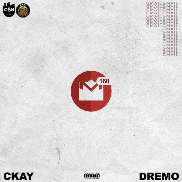 Download CKay Gmail Ft. Dremo MP3
