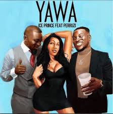 Ice Prince Yawa ft. Peruzzi mp3