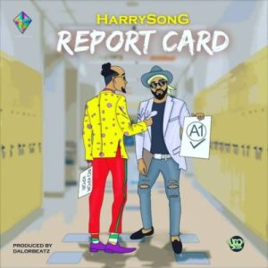 Download Mp3: Harrysong – Report Card