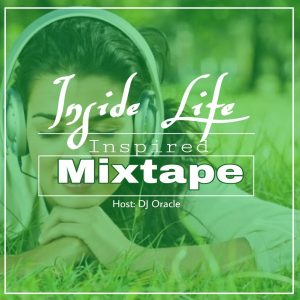 Download Mixtape: DJ Oracle - Inside Life Inspired Mix
