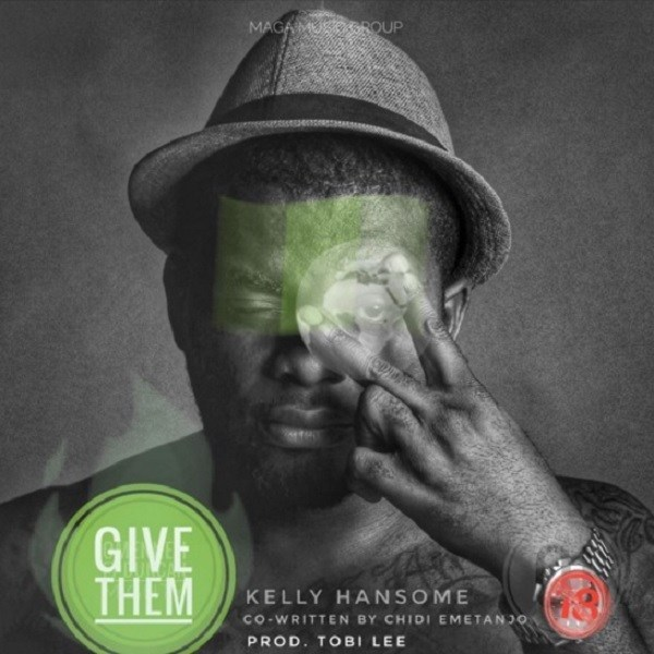 DOWNLOAD MP3:Kelly HansDOWNLOAD MP3:Kelly Hansome – Give Them (prod. Tobi Lee)ome – Give Them (prod. Tobi Lee)