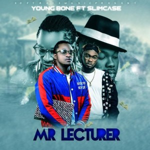 Download Mp3: YoungBone ft. Slimcase – Mr Lecturer