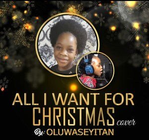 Seyitansingz – All I Want For Christmas Is You Cover[Audio]