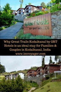 Why Great Trails Kodaikanal by GRT Hotels is an ideal stay for Families & Couples in Kodaikanal, India