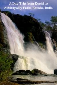 A Day Trip from Kochi to Athirapally Falls, Kerala, India