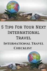 5 Tips For Your Next International TravelInternational Travel Checklist