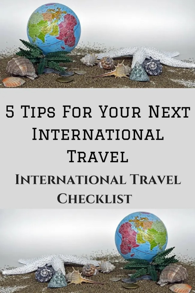 5 Tips For Your Next International TravelInternational Travel Checklist