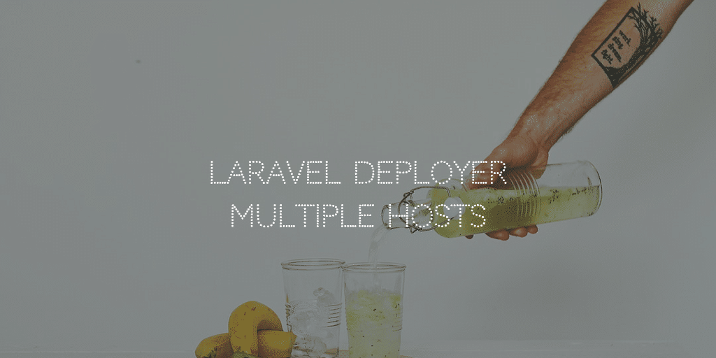 Laravel Deployer Multiple Hosts