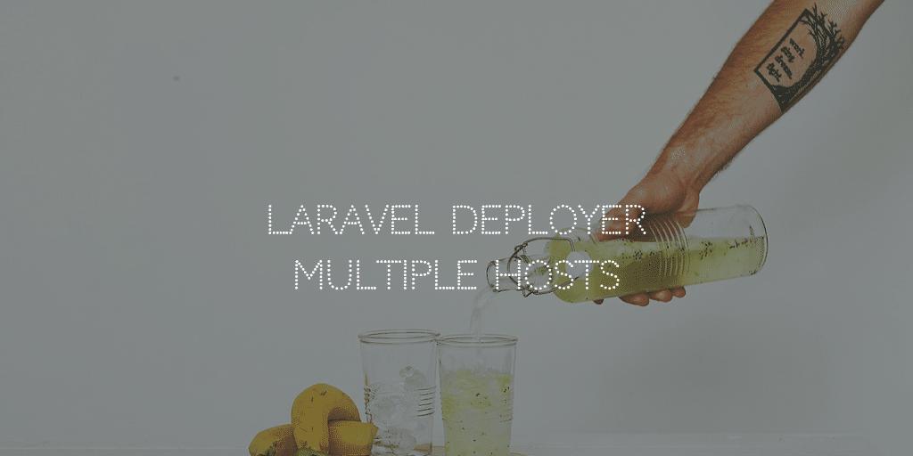 Laravel Deployer Multiple Hosts