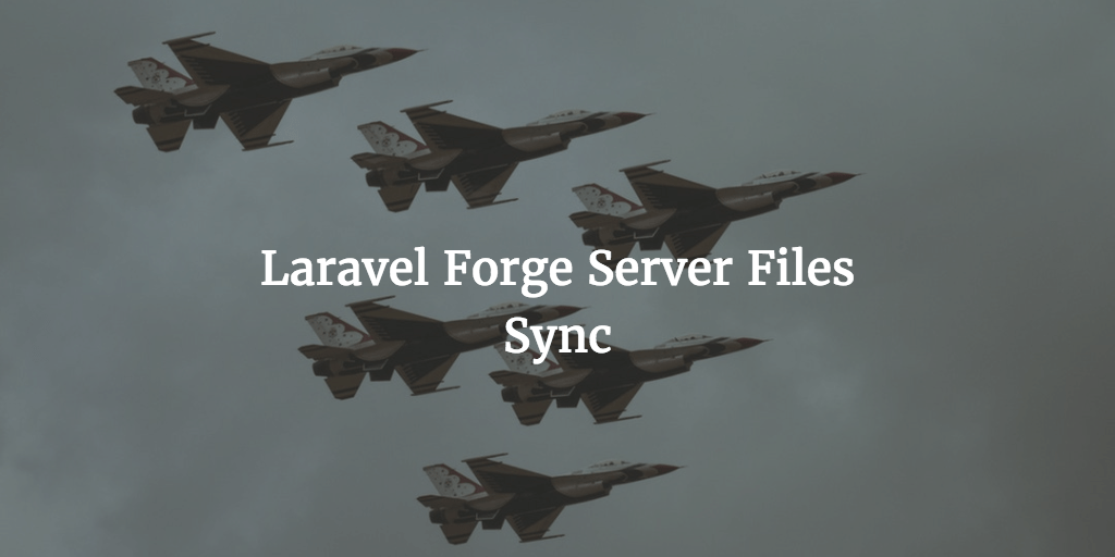 Laravel Forge Server Files Sync