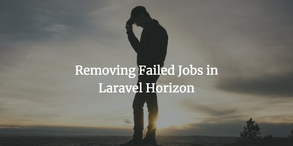 Removing Failed Jobs In Laravel Horizon
