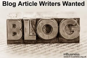 inBusiness Blog Articles wanted - if you're a blogger or a writer