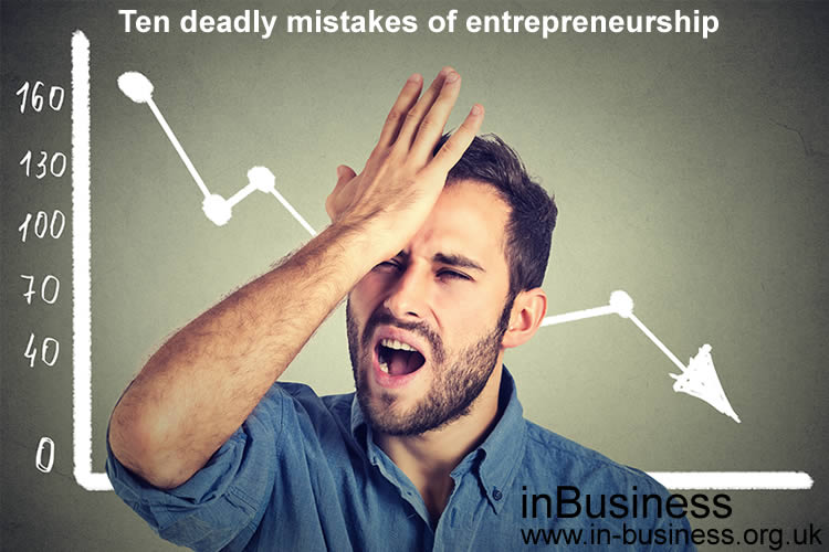 Ten deadly mistakes of entrepreneurship