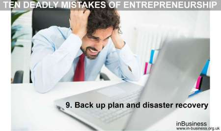 ten deadly mistakes of entrepreneurship - Back up plan and disaster recovery