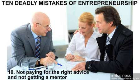 Ten deadly mistakes of entrepreneurship - Not paying for the right advice and not getting a mentor