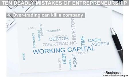 Ten deadly mistakes of entrepreneurship - Overtrading can kill a company