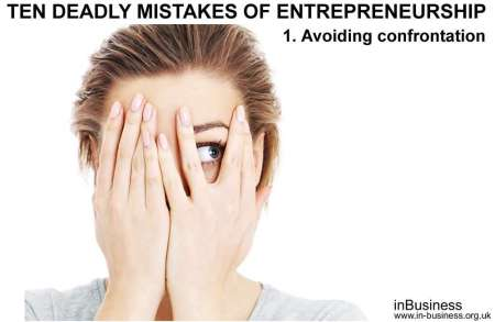 ten deadly mistakes of entrepreneurship - avoiding confrontation