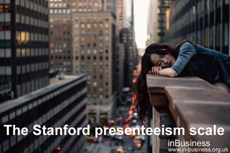 Presenteeism in the workplace - The Stanford presenteeism scale