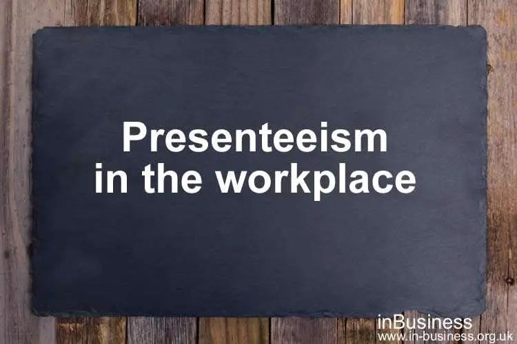 Presenteeism in the workplace - presenteeism statistics