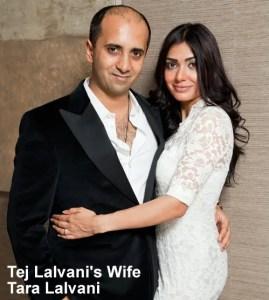 Tej Lalvani wife Tara Lalvani